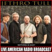 Nothing Is Easy (Live) de Jethro Tull