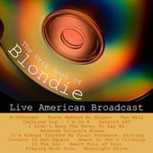 The Very Best of Blondie - Live American Broadcast (Live) von Blondie