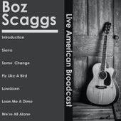 Boz Scaggs - Live American Broadcast (Live) de Boz Scaggs