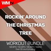 Rockin' Around The Christmas Tree (Workout Bundle / Even 32 Count Phrasing) von Workout Music Tv