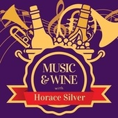 Music & Wine with Horace Silver de Horace Silver