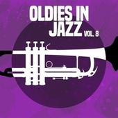 Oldies in Jazz, Vol. 8 von Various Artists