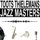 Jazz Masters de Toots Thielemans