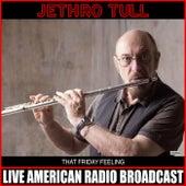 That Friday Feeling (Live) von Jethro Tull