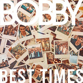 Best Times by Bobby