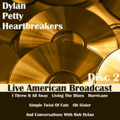 Dylan, Petty, Heartbreakers - Disc 2 - Live American Broadcast (Live) von Bob Dylan