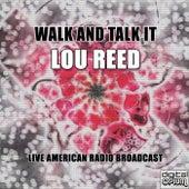 Walk And Talk It (Live) de Lou Reed