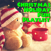 Christmas Holiday Fun Playlist by Various Artists