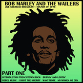Live American Broadcast - Sounds of 1976 - Part One (Live) by Bob Marley