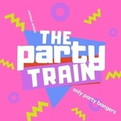 The Party Train (Only Party Bangers) de Various Artists