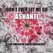 Don't Ever Let Me Go de Ashanti