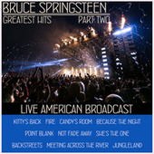 Bruce Springsteen Greatest Hits - Part Two - Live American Broadcast (Live) von Bruce Springsteen
