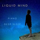 Liquid Mind (Piano Deep Sleep) by Meditation Piano