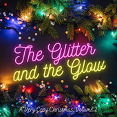 The Glitter and the Glow - A Very Cosy Christmas (Vol. 2) de Various Artists