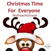 Christmas Time For Everyone - Weihnachtstraum van Various Artists