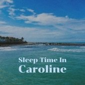 Sleep Time In Caroline von Various Artists