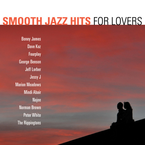 Smooth Jazz Hits: For Lovers by Various Artists