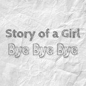 Bye Bye Bye de Story of a Girl
