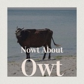 Nowt About Owt by Various Artists