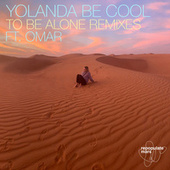 To Be Alone (Remixes) von Yolanda Be Cool