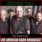 Too Young To Die (Live) von Jethro Tull