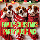 Family Christmas Party Mix by Various Artists
