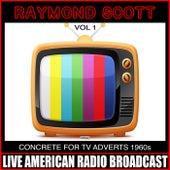 Concrete For TV Adverts 1960s Vol 1 de Raymond Scott