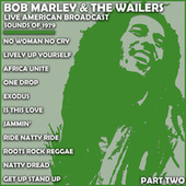 Bob Marley & The Wailers - Live American Broadcast - Sounds of 1979 - Part Two (Live) by Bob Marley