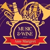 Music & Wine with Ann-Margret by Ann-Margret