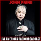 Out Of Love (Live) von John Prine