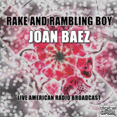 Rake and Rambling Boy (Live) de Joan Baez