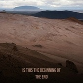 Is This the Beginning of the End by Various Artists