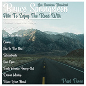 Live American Broadcast - Hits To Enjoy the Road With - Part Three (Live) von Bruce Springsteen