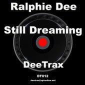 Still Dreaming de Ralphie Dee