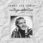 Jerry Lee Lewis - Vintage Selection de Jerry Lee Lewis