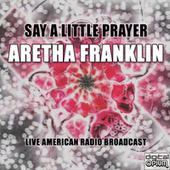 Say A Little Prayer von Aretha Franklin