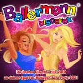 Ballermann Discofox (Die besten Discofox Hits 2020 zu deiner Egal Fox Schlager Tanz Party 2021) de Various Artists