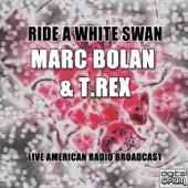 Ride A White Swan (Live) de T. Rex