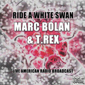 Ride A White Swan (Live) by T. Rex
