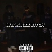 Weak Azz Bitch by KgloCC
