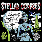 Respect the Dead by Stellar Corpses