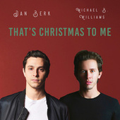 That's Christmas to Me (Acoustic) by Dan Berk and Michael B. Williams