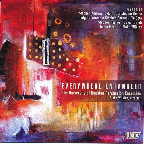 Everywhere Entangled by University Of Houston Percussion Ensemble