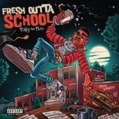 Fresh Outta School by Ralfy the Plug