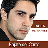 Bájate del Carro by Alex Hernandez