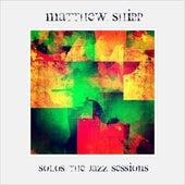 Matthew Shipp : Solos (The Jazz Sessions) by Matthew Shipp