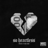 So Heartless by Rich the Kid