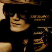 Jun Fukamachi - Sessions 1978 de Jun Fukamachi