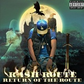 Return of the Route by Ka$h Route