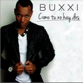 Como Tu No Hay Dos (Bonus Track Version) by Dj Buxxi